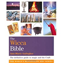 The Wicca Bible The Definitive Guide to Magic and the Craft by Gallagher, Ann-Marie ( AUTHOR ) Jul-06-2009 Paperback
