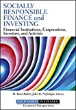 Socially Responsible Finance and Investing: Financial Institutions, Corporations, Investors, and Activists by H. Kent Baker (2012-10-09)