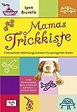 Mamas Trickkiste: Fantasievolle Ablenkungsmanöver für quengelnde Kinder