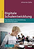 Digitale Schulentwicklung: Das Praxisbuch für Schulleitung und Steuergruppen. Mit E-Book inside - Johannes Zylka