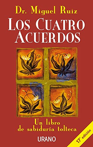 Los cuatro acuerdos (Crecimiento personal) (Spanish Edition)