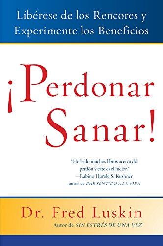 Perdonar es Sanar!