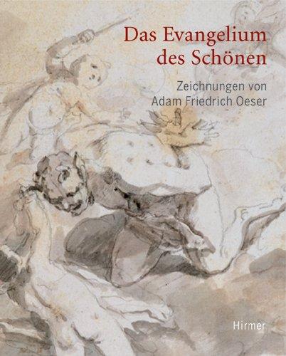 Das Evangelium des Schönen: Die Zeichnungen von Adam Friedrich Oeser (1717-1799). Katalogbuch zur Ausstellung in Leipzig, 9.4.2008-13.7.2008, Museum der bildenden Künste