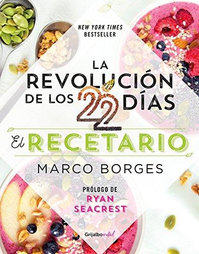 La Revolución de Los 22 Días. Recetario / The 22-Day Revolution Cookbook por Marco Borges