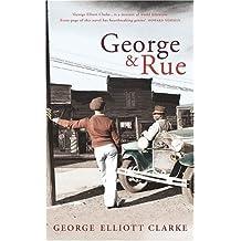 George & Rue by George Elliott Clarke (2005-08-04)