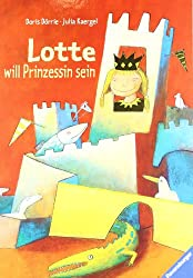 Lotte will Prinzessin sein (Hors Catalogue)