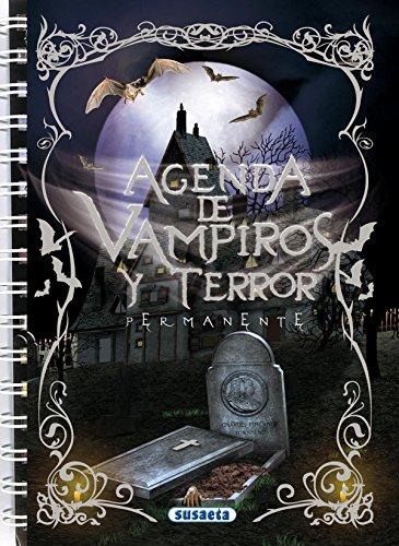 Agenda escolar permanente vampiros y terror (Agenda De Vampiros Y Terror) por Susaeta Ediciones S A