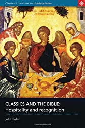 Classics and the Bible: Hospitality and Recognition (Classical Literature and Society)