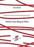 Der Rote Faden durchs Reich der Mitte: Notizen zum Alltag in China
