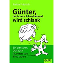 Günter, der innere Schweinehund, wird schlank: Ein tierisches Diätbuch (German Edition)