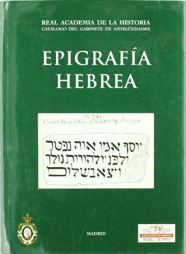 Epigrafía Hebrea. (Catálogos. I. Antigüedades.) por Jordi Casanovas Miró