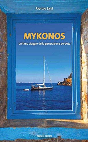 Mykonos. L'ultimo viaggio della generazione perduta