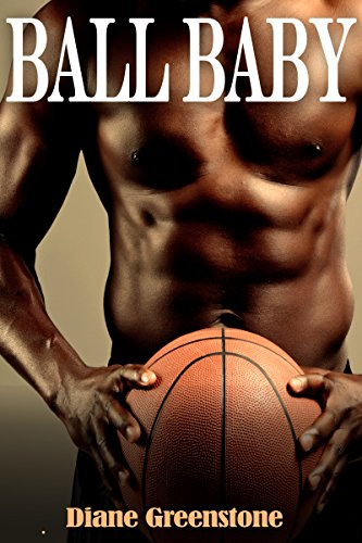 Ball Baby: A Basketball Sports Romance (English Edition)