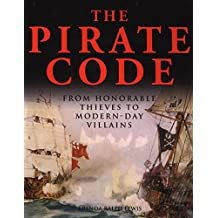 The Pirate Code: From Honorable Thieves to Modern-Day Villains