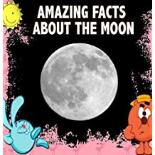 Childrens Book : Amazing Facts about the MOON (Great knowledge book for kids) (Ages 4 - 9) (English Edition)