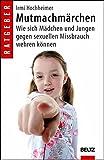 Mutmachmärchen: Wie sich Mädchen und Jungen gegen sexuellen Missbrauch wehren können - Ein Arbeitshandbuch. Mit Illustrationen von Tina Westerhoff (Beltz Taschenbuch)