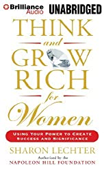 Think and Grow Rich for Women: Using Your Power to Create Success and Significance by Sharon Lechter (2014-06-17)