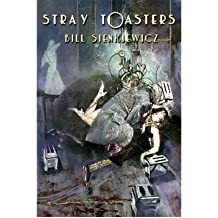 [(Stray Toasters)] [Author: Bill Sienkiewicz] published on (November, 2008)