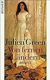 Von fernen Ländern: Roman - Julien Green