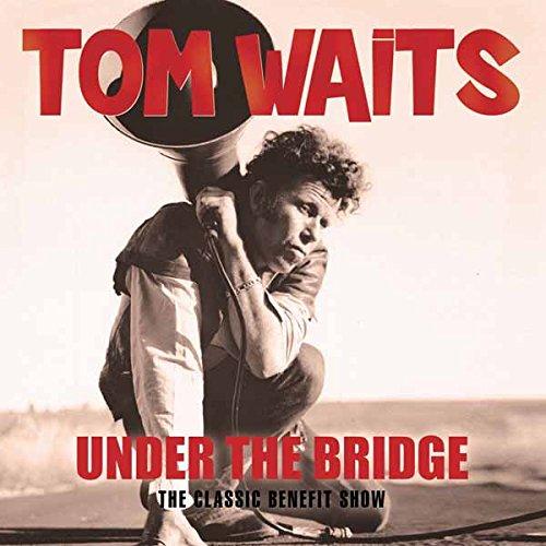 Tom Waits - Under the Bridge