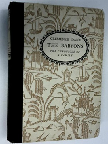 The Babyons : the Chronicle of a Family / by Clemence Dane
