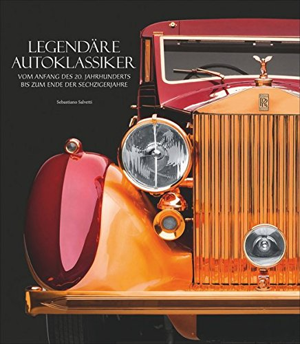 Oldtimer: Legendäre Autoklassiker. Vom Anfang des 20. Jahrhunderts bis zum Ende der Sechzigerjahre. Ein Bildband mit über 200 Oldtimer Fotos - vom Porsche 911 bis zur Chevrolet Corvette C1 - Bücher Oldtimer über