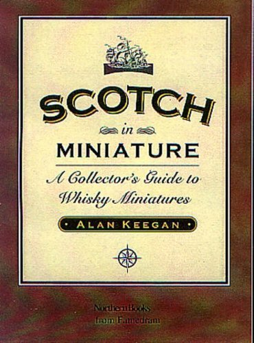 Scotch in Miniature: A Collector's Guide to Whisky Miniatures by Alan Keegan (2001-07-01) par Alan Keegan