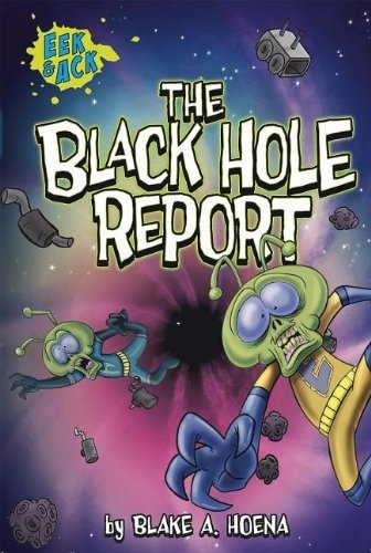 The Black Hole Report (Eek and Ack Early Chapter Books) by Hoena, Blake A. (2014) Paperback