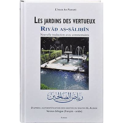 Les jardins des vertueux (Riyâd As-Salihin) : Nouvelle traduction avec commentaires
