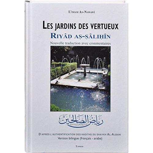 Les jardins des vertueux (Riyd As-Salihin) : Nouvelle traduction avec commentaires