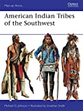 American Indian Tribes of the Southwest (Men-at-Arms, Band 488)