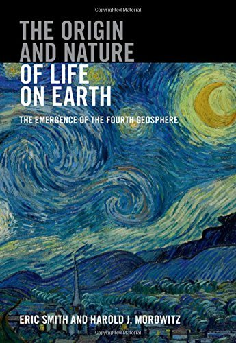 The Origin and Nature of Life on Earth: The Emergence of the Fourth Geosphere by Eric Smith (2016-06-06)