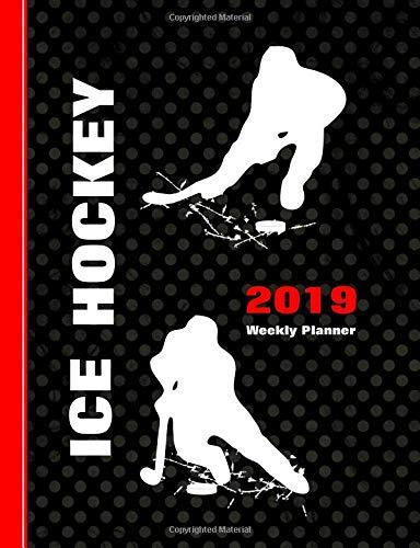 Ice Hockey: 2019 Weekly Planner por Shayley Stationery Books