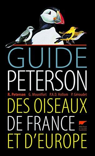 Guide Peterson des oiseaux de France et d'Europe : Le classique de l'dition ornithologique