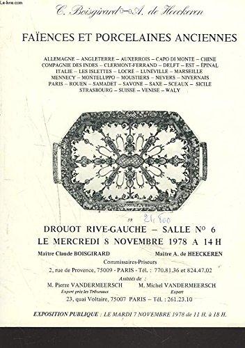 FAÏENCES ET PORCELAINES ANCIENNES. VENTE LE 8 NOVEMBRE 1978. par COMM. PRISEURS Mes BOISGIRARD ET DE HEECKEREN