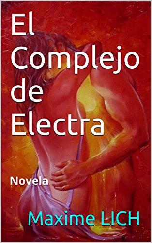 El Complejo de Electra: Novela por Maxime LICH