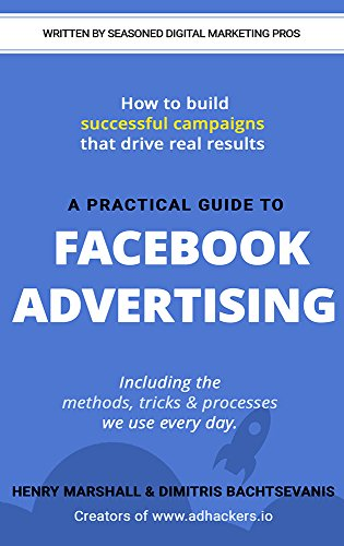 a-practical-guide-to-facebook-advertising-including-the-methods-tricks-processes-we-use-every-day