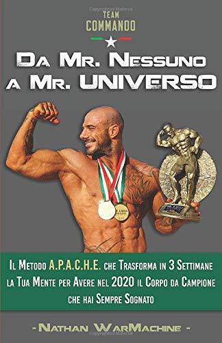 Da Mr. Nessuno a Mr. Universo: Il Metodo
