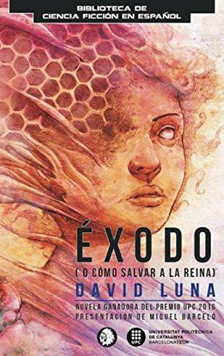 Éxodo (o cómo salvar a la reina) por David Luna Lorenzo