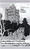 Lebensbilder aus Frankreich, den Rheinländern und der Schweiz - James Fenimore Cooper
