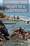 Around The Coast In A Campervan for sale  Delivered anywhere in UK