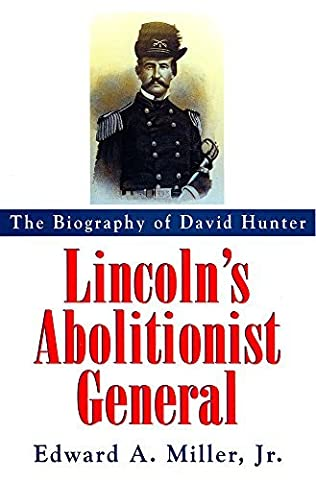 Lincoln's Abolitionist General: The Biography of David Hunter (Series; 33)