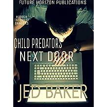 CHILD PREDATORS NEXT DOOR (English Edition)