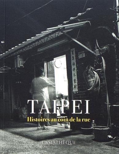 Taipei : Histoires au coin de la rue