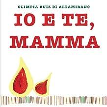 Io e te, mamma: Un libro da completare e regalare alla mamma.