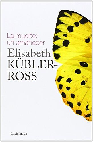 La muerte: un amanecer (Biblioteca Elisabeth Kübler-Ross) por Elisabeth Kübler-Ross