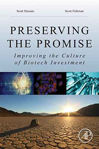 Preserving the Promise: Improving the Culture of Biotech Investment (English Edition)