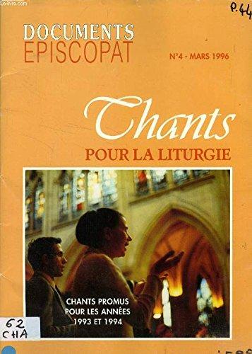 DOCUMENTS EPISCOPAT, N° 4, MARS 1996, CHANTS POUR LA LITURGIE