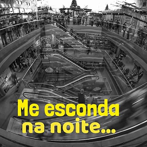 Me esconda na noite... (Portuguese Edition)