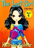 #4: The Lost Girl - Book 4: A New Rival: Books for Girls Aged 9-12